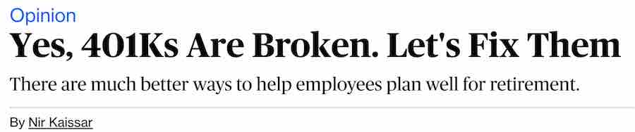 Yes, 401Ks Are Broken. Let's Fix Them
